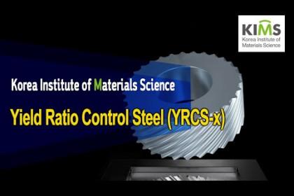 [KIMS] Yield Ratio Control Steel (YRCS-x)